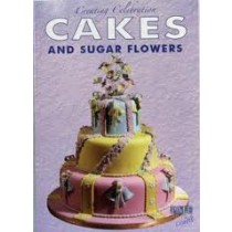 Creating Celebration Cakes And Sugar